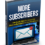 Free Guide: How To Get More Subscribers